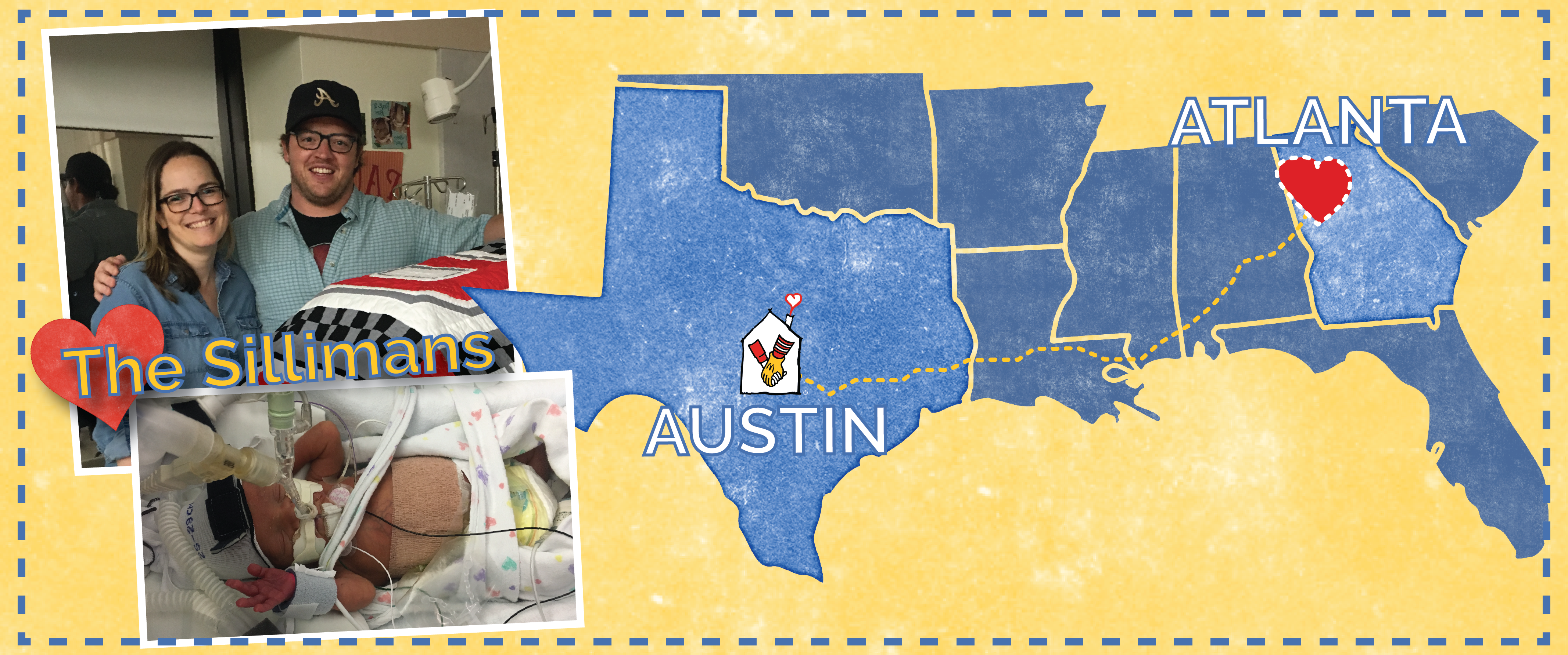 In upper left corner, mom and dad smiling; lower left corner, baby in incubator with hospital monitors and tubes. Whimsical map of lower United States showing distance between Austin and Atlanta