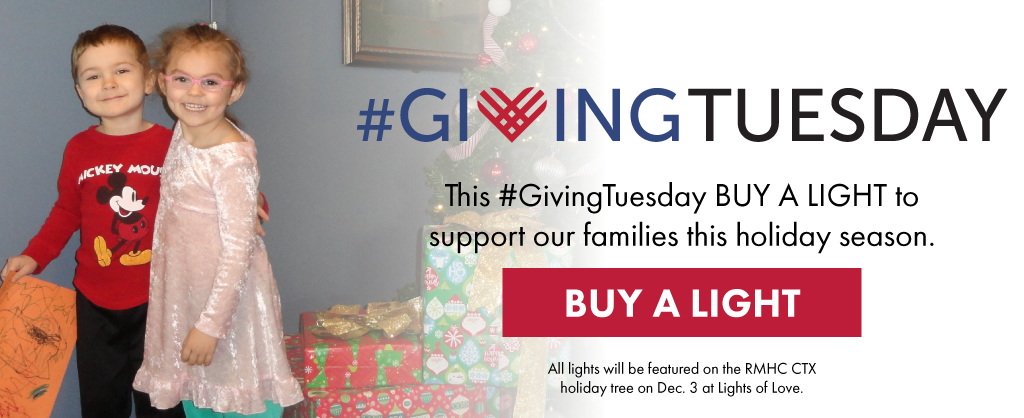 """Abigail and Michael smile and hug alongside a message for #GivingTueday. """"This #GivinTuesday Buy a Light to support our families this holiday season."""" Buy a Light Call to Action button is displayed. """"All Lights will be featured on the RMHC CTX holiday tree on Dec. 3 at Lights of Love"""""""