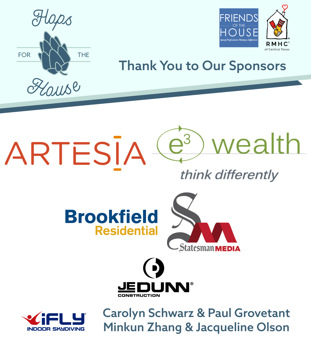 Hops for the House Sponsorship thank you to: E3 Wealth Management, Artesia, Brookfield Residential, Statesman Media, JE Dunn, iFly, Carolyn Schwarz,